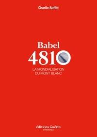 Charlie Buffet - Babel 4810 - La mondialisation du Mont-Blanc.