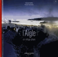 Charlie Buffet - L'Aigle - Un refuge phare.