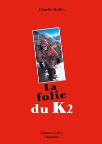 Charlie Buffet - La Folie du K2.