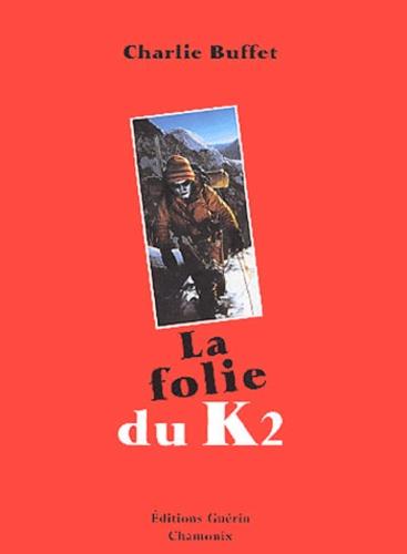 La folie du K2