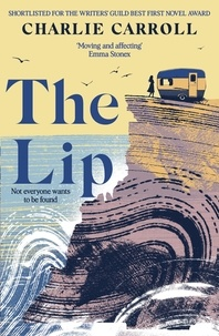 Charlie Carroll - The Lip - a novel of the Cornwall tourists seldom see.