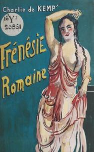 Charlie de Kemp - Frénésie romaine, les Phoëniks.