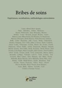 Charlie Duperron et Benoît Eyraud - Bribes de soin - Expériences, socialisations, méthodologies universitaires.
