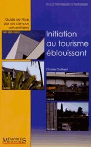 Charlie Galibert - Initiation au tourisme éblouissant - Guide de Nice par ses campus universitaires.