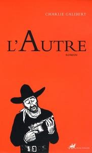 Charlie Galibert - L'Autre.