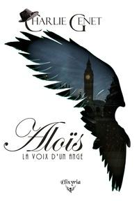 Charlie Genet - Aloïs - La voix d'un ange.