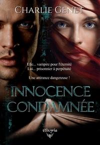 Charlie Genet - Innocence condamnée.