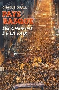 Charlie Grall - Pays basque - Les chemins de la paix.