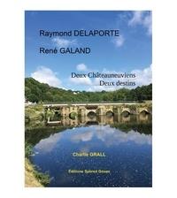 Charlie Grall - Raymond Delaporte - René Galand - Deux Châteauneuviens, deux destins.