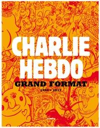 Charlie Hebdo - Charlie Hebdo grand format 1992-2017.
