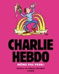 Charlie Hebdo - Charlie Hebdo : Même pas peur !.