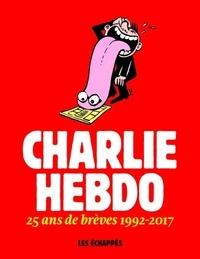 Charlie Hebdo- 25 ans de brèves 1992-2017 -  Charlie Hebdo   Showmesound.org