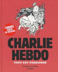 Charlie Hebdo - Tout est pardonné.