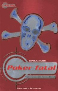 Charlie Higson - Poker fatal - La jeunesse de James Bond.