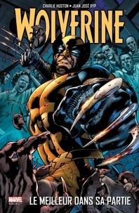 Charlie Huston et Juan José Ryp - Wolverine  : Le meilleur dans sa partie.