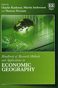 Charlie Karlsson et Martin Andersson - Handbook of Research Methods and Applications in Economic Geography.