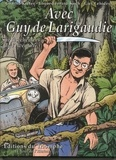 Charlie Kiefer et Louis-Bernard Koch - Avec Guy de Larigaudie - Sur les chemins de l'aventure.