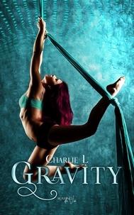 Charlie L - Gravity.