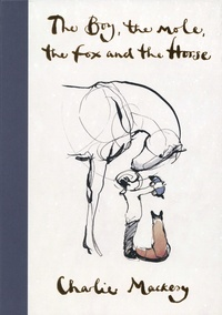Charlie Mackesy - The Boy, the Mole, the Fox and the Horse.