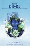 Charlie Morley et Lama Yeshe Rimpotché - Rêves d'éveil - Rêves lucides et pleine conscience dans le rêve & le sommeil.