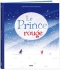 Charlie Roscoe et Tom Clohosy Cole - Le prince rouge.