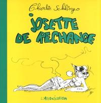 Charlie Schlingo - Josette de rechange.