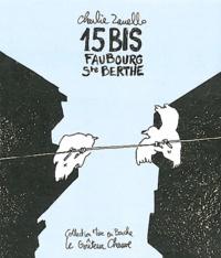 Charlie Zanello - 15 bis faubourg Sainte-Berthe.