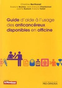 Charline Berthozat - Guide d'aide à l'usage des anticancéreux disponibles en officine.