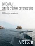 Charline Bourcier et Sylvie Coëllier - L'altération dans la création contemporaine.