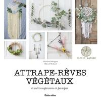 Charline Fabregues - Attrape-rêves végétaux - Et autres suspensions en pas à pas.
