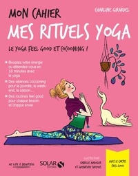 Charline Girardel - Mon cahier mes rituels yoga - Avec 12 cartes feel good.