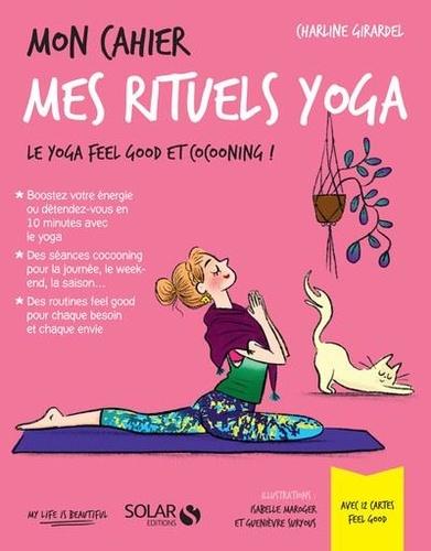 Mon cahier mes rituels yoga. Avec 12 cartes feel good