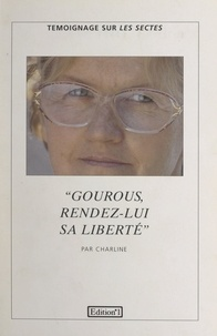 Charline et Juliette Warlop - Gourous, rendez-lui sa liberté.