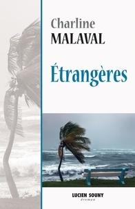 Charline Malaval - Etrangères.