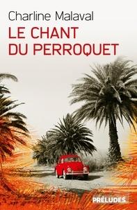 Charline Malaval - Le Chant du Perroquet.