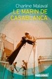 Charline Malaval - Le marin de Casablanca.