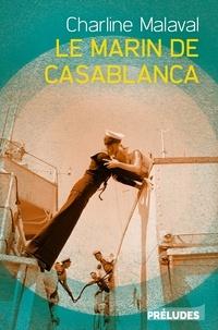 Ebooks ipod télécharger Le marin de Casablanca