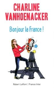 Charline Vanhoenacker - Bonjour la France !.