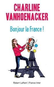 Charline Vanhoenacker - Bonjour la France !.
