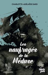 Charlotte-Adélaïde Dard - Les naufragés de la Méduse.