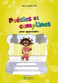 Charlotte Aka et Sylvain Legrand - Poésies et comptines pour apprendre.