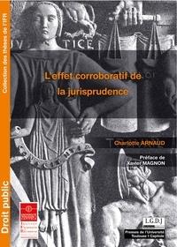 Charlotte Arnaud - L'effet corroboratif de la jurisprudence.