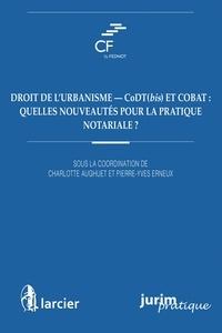 Droit de l'urbanisme : quelles nouveautés pour la pratique notariale ? - Charlotte Aughuet |