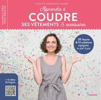 Charlotte Auzou - Apprendre à coudre ses vêtements & accessoires.