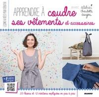 Charlotte Auzou - Apprendre à coudre ses vêtements et accessoires.