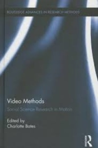 Charlotte Bates - Video Methods - Social Science Research in Motion.