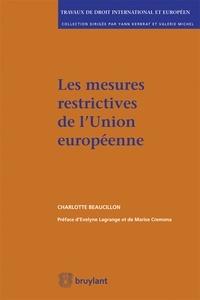 Charlotte Beaucillon - Les mesures restrictives de l'Union européenne.