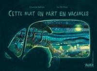 Charlotte Bellière et Ian De Haes - Cette nuit on part en vacances.