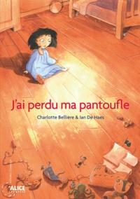 Charlotte Bellière et Ian De Haes - J'ai perdu ma pantoufle.