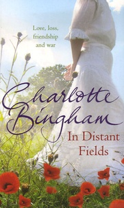Charlotte Bingham - In Distant Fields.
